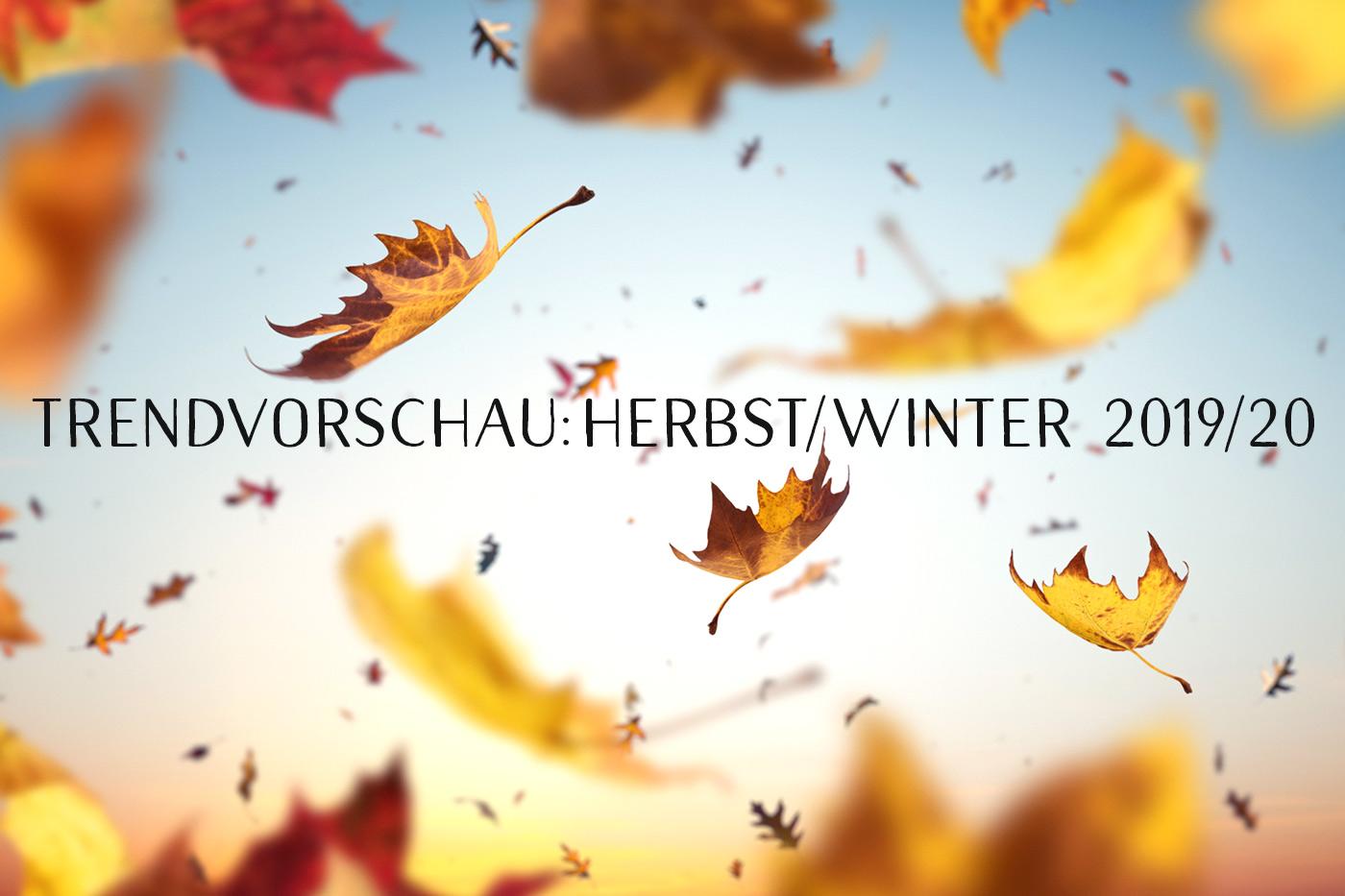 Trendvorschau Herbst/Winter 2019/20